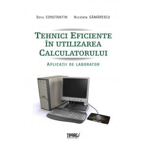 Tehnici eficiente in utilizarea calculatorului. Aplicatii de laborator