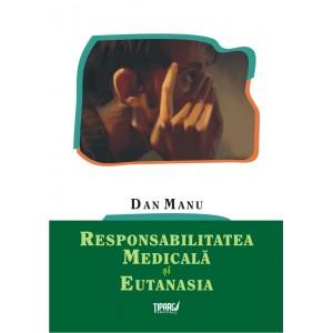 Responsabilitatea medicala si eutanasia