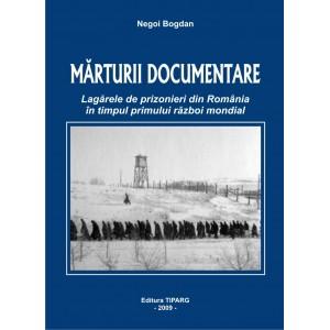 Marturii documentare - lagarele de prozonieri din Romania in timpul Primului Razboi Mondial