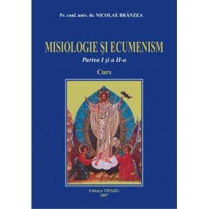 Misiologie si ecumenism (partea I si a II-a)