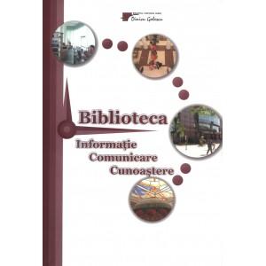 Biblioteca - informatie, comunicare, cunoastere