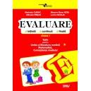 Evaluare *- română, matematică, cunoaşterea mediului. Clasa I