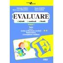 Evaluare **- română, matematică, cunoaşterea mediului. Clasa I