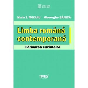 Limba romana contemporana. Formarea cuvintelor