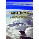 Transcendenta - intre plasmuire si realitate obiectiva