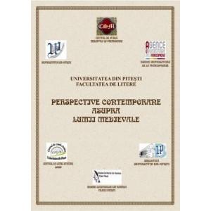 """Actele Primului Colocviu International """"Perspective contemporane asupra lumii medievale"""""""