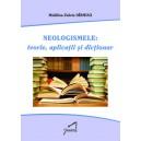 Neologismele - teorie, aplicatii si dictionar