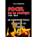 Un eveniment tragic si istoriile lui alternative. Focul de la Costesti: 1930-2010