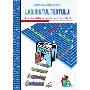 Labirintul textului. Auxiliar didactic pentru ora de lectura