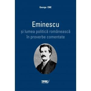 Eminescu si lumea politica romaneasca in proverbe comentate