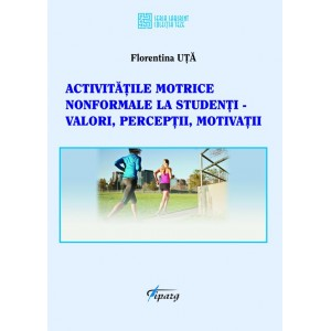 Activitatile motrice nonformale la studenti - valori, perceptii, motivatii