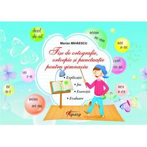 Fise de ortografie, ortoepie si punctuatie pentru gimnaziu