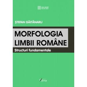 Morfologia limbii romane. Structuri fundamentale