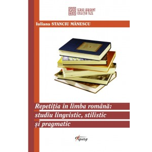 Repetitia in limba romana: studiu lingvistic, stilistic si pragmatic