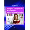 Intelegerea si interpretarea textului literar - aplicatii la clasele gimnaziale