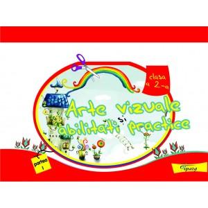 Arte vizuale si abilitati practice, clasa a II-a, partea I