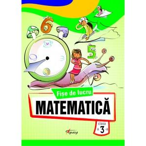 Matematica. Fise de lucru pentru clasa a III-a