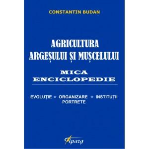 Agricultura Argesului si Muscelului. Mica enciclopedie