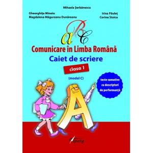 Comunicare in limba romana. Caiet de scriere. Clasa I (Model A)