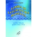 Limba si literatura romana. Auxiliar didactic pentru clasa a VI-a