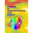 Elemente de teoria bifurcatiei prin exemple
