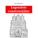 Legendele constructiilor